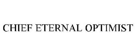 CHIEF ETERNAL OPTIMIST
