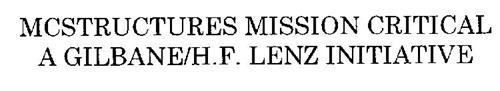 MCSTRUCTURES MISSION CRITICAL A GILBANE/H.F. LENZ INITIATIVE