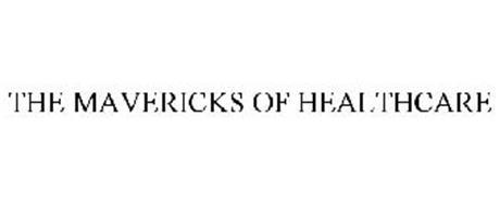THE MAVERICKS OF HEALTHCARE