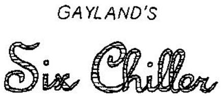 GAYLAND'S SIX CHILLER