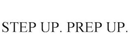 STEP UP. PREP UP.