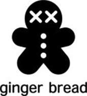 GINGER BREAD XX