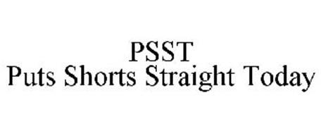 PSST PUTS SHORTS STRAIGHT TODAY