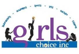 GIRL CHOICE INC INDIVIDUALITY - ACADEMICS - SPORTS - ARTS - CULTURE - FASHION