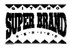 GITANO SUPER BRAND SERIES