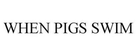 WHEN PIGS SWIM