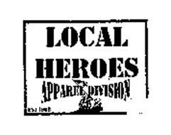 LOCAL HEROES APPAREL DIVISION EST. 1998