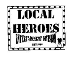 LOCAL HEROES ENTERTAINMENT DIVISION EST. 1998