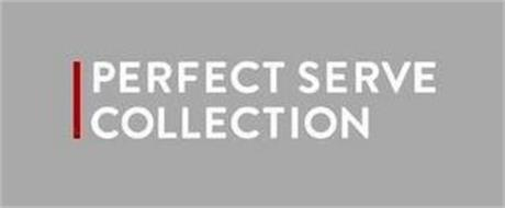 PERFECT SERVE COLLECTION