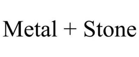 METAL + STONE