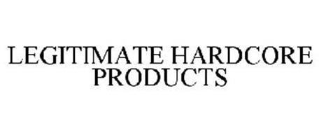 LEGITIMATE HARDCORE PRODUCTS