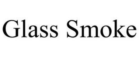 GLASS SMOKE