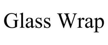 GLASS WRAP