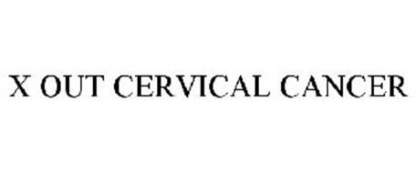 X OUT CERVICAL CANCER