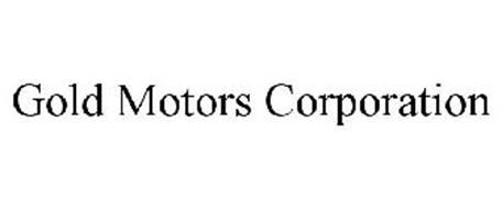 GOLD MOTORS CORPORATION