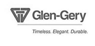 GG GLEN-GERY TIMELESS. ELEGANT. DURABLE.
