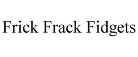 FRICK FRACK FIDGETS