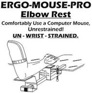 ERGO-MOUSE-PRO ELBOW REST COMFORTABLY USE A COMPUTER MOUSE, UNRESTRAINED! UN - WRIST - STRAINED.