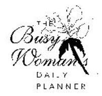 THE BUSY WOMAN'S DAILY PLANNER