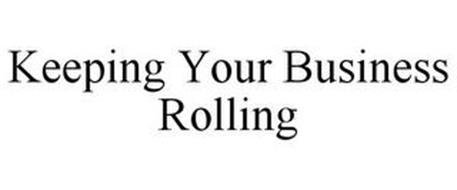 KEEPING YOUR BUSINESS ROLLING
