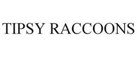 TIPSY RACCOONS