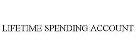 LIFETIME SPENDING ACCOUNT