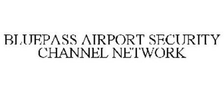 BLUEPASS AIRPORT SECURITY CHANNEL NETWORK