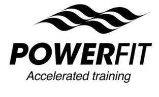POWERFIT ACCELERATED TRAINING