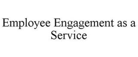 EMPLOYEE ENGAGEMENT AS A SERVICE