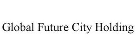 GLOBAL FUTURE CITY HOLDING