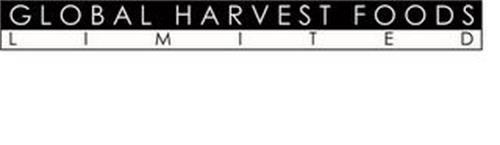 GLOBAL HARVEST FOODS LIMITED