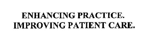 ENHANCING PRACTICE.  IMPROVING PATIENT CARE.
