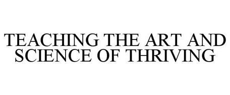 TEACHING THE ART AND SCIENCE OF THRIVING