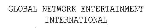 GLOBAL NETWORK ENTERTAINMENT INTERNATIONAL