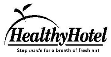 HEALTHY HOTEL STEP INSIDE FOR A BREATH OF FRESH AIR!