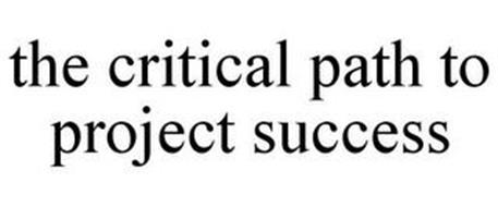 THE CRITICAL PATH TO PROJECT SUCCESS