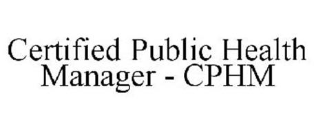 CERTIFIED PUBLIC HEALTH MANAGER - CPHM