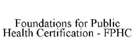 FOUNDATIONS FOR PUBLIC HEALTH CERTIFICATION - FPHC