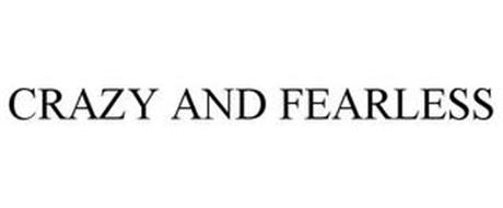 CRAZY AND FEARLESS
