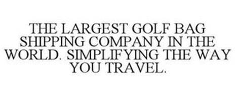 THE LARGEST GOLF BAG SHIPPING COMPANY IN THE WORLD. SIMPLIFYING THE WAY YOU TRAVEL.