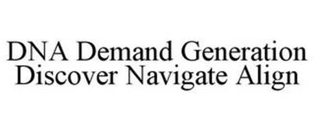 DNA DEMAND GENERATION DISCOVER NAVIGATE ALIGN
