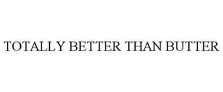 TOTALLY BETTER THAN BUTTER