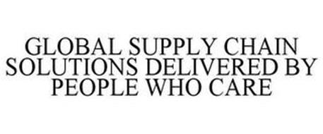 GLOBAL SUPPLY CHAIN SOLUTIONS DELIVERED BY PEOPLE WHO CARE