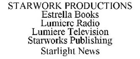 STARWORK PRODUCTIONS ESTRELLA BOOKS LUMIERE RADIO LUMIERE TELEVISION STARWORKS PUBLISHING STARLIGHT NEWS