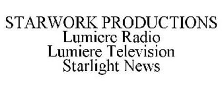 STARWORK PRODUCTIONS LUMIERE RADIO LUMIERE TELEVISION STARLIGHT NEWS