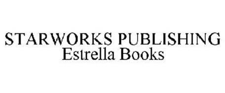 STARWORKS PUBLISHING ESTRELLA BOOKS