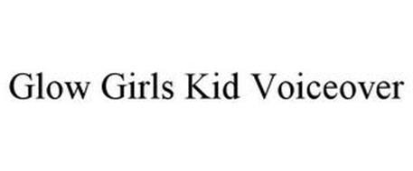 GLOW GIRLS KID VOICEOVER