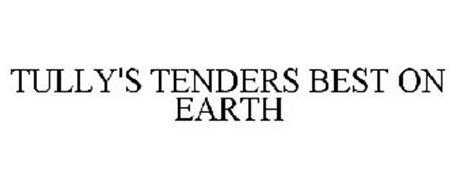 TULLY'S TENDERS BEST ON EARTH