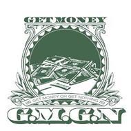 GET MONEY G.M.G.N GET MONEY OR GET NOTHING