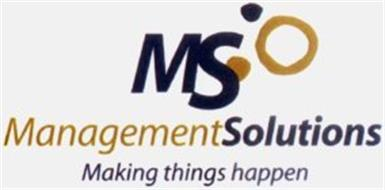 MS MANAGEMENTSOLUTIONS MAKING THINGS HAPPEN